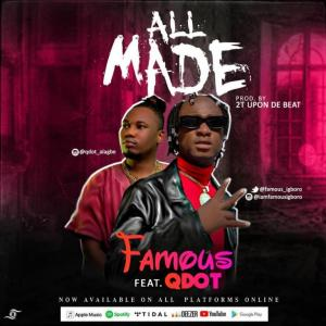 Famous ft. Qdot – All Made