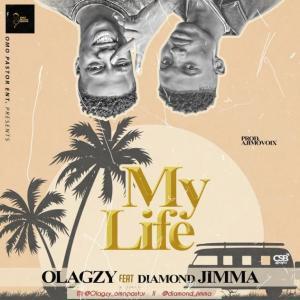 Olagzy Ft. Diamond Jimma – My Life