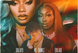 Dolapo – Interest Ft. Ms Banks, Oxlade