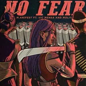 M.anifest – No Fear ft Vic Mensa & Moliy