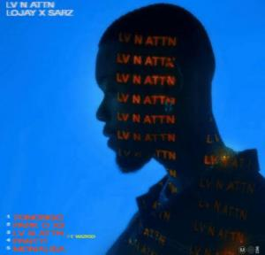 Lojay ft Sarz & Wizkid – Lv N Attn