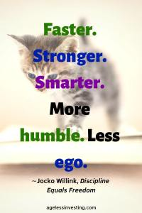 """A kitten walking down stairs, headline quote """"Faster. Stronger. Smarter. More humble. Less ego."""" -Jocko Willink"""