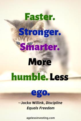 "A kitten walking down stairs, headline quote ""Faster. Stronger. Smarter. More humble. Less ego."" -Jocko Willink"