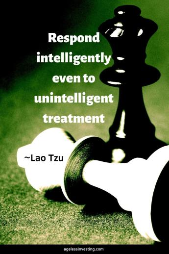 "A photo of s white and back chess pieces, quote ""Respond intelligently even to unintelligent treatment"" ~Lao Tzu"