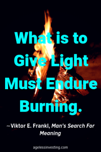 "A fire burning at night, quote ""What is to give light must endure burning"" -Viktor E. Frankl, Man's Search For Meaning"