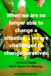 "Butterfly Emerging From Cocoon, quote ""When we can no longer change a situation we are challenged to change ourselves."" Viktor E. Frankl, Man's Search For meaning"