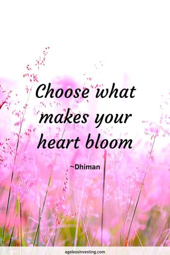 "Photo of a field of pink flowers, quote ""Choose what makes your heart bloom"" ~Dhiman"