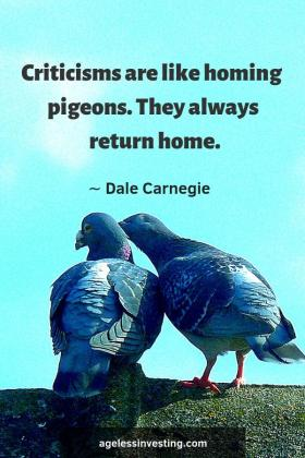 "A picture of two pigeons, quote""Let's realize that criticisms are like homing pigeons. They always return home."" ∼ Dale Carnegie"