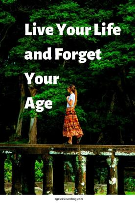 """A woman walking on a ledge, headline quote """"Live your life, forget your age"""""""