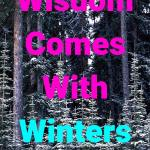 Wisdom comes with winters Oscar Wild Quotes About Age