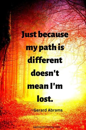 "A picture of a sunny path through the woods, quote ""Just because my path is different doesn't mean I'm lost"""