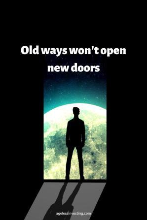 """Photo of a man looking through an open door, quote """"Old ways won't open new doors"""""""