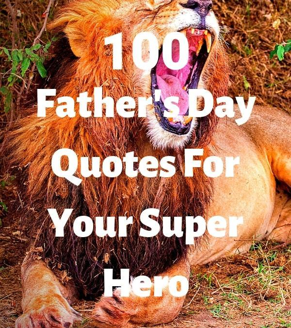 100 Happy Father's Day Quotes For Your Super Hero