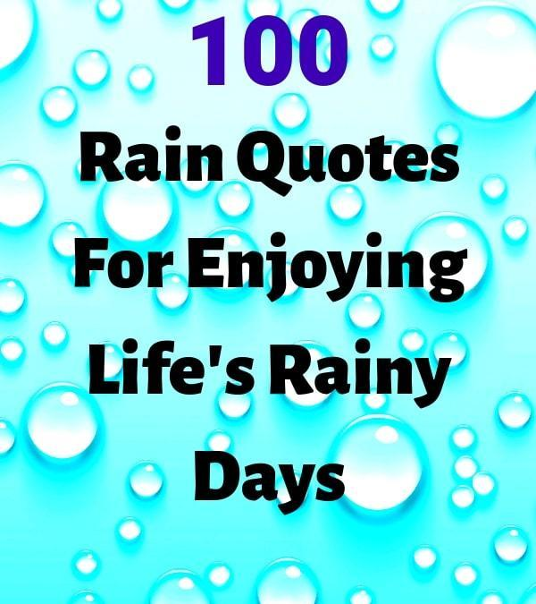 100 Rain Quotes For Enjoying Life's Rainy Days