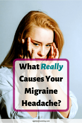 "A woman holding her head in pain, headline""what really causes your migraine headaches?"""