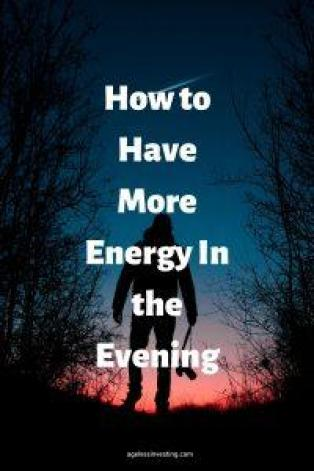 "A man standing under the evening sky, headline""How to Have More Energy In the Evening"""