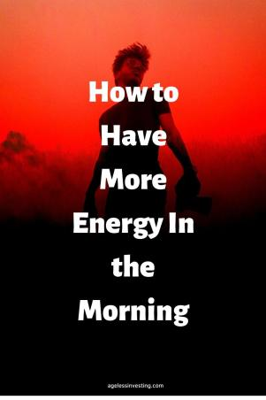 "A man standing under an orange morning sky, headline ""how to have more energy in the morning"""