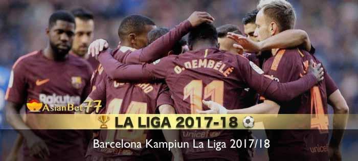 Barcelona kampiun La Liga 2017 18 Agen Bola Piala Dunia 2018