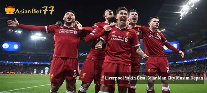 Liverpool Yakin Bisa Kejar Man City Musim Depan - Agen Bola Piala Dunia 2018