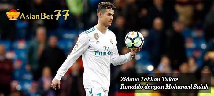 Zidane Takkan Tukar Ronaldo dengan Mohamed Salah - Agen Bola Piala Dunia 2018