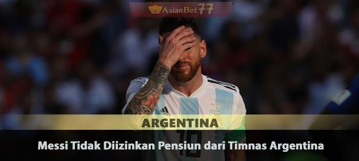 Messi Tidak Diizinkan Pensiun dari Timnas Argentina Sabung Ayam Online