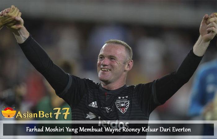 Farhad-Moshiri-Yang-Membuat-Wayne-Rooney-Keluar-Dari-Everton