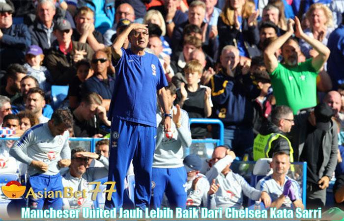 Mancheser-United-Jauh-Lebih-Baik-Dari-Chelsea-Kata-Sarri