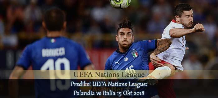 Prediksi UEFA Nations League: Polandia vs Italia 15 Okt 2018 Agen bola online