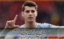 Alvaro Morata Merapat ke Camp Nou? Agen bola online