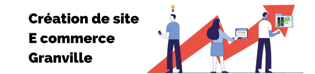 Bannière de la page création de site E commerce granville