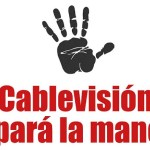 «Cablevisión, pará la mano»: la solicitada que exige al grupo Cablevisión-Clarín-Telecom que «cumpla con las normas»