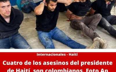 4 de los asesinos del presidente de Haití son colombianos, confirma Primer Ministro