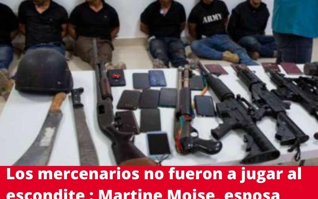 Mercenarios colombianos no fueron a jugar escondite: Martine Moise esposa del asesinado presidente de Haití