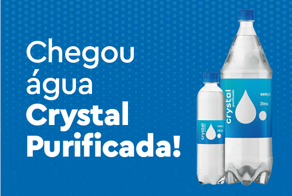 Chegou água Crystal Purificada!