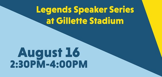Last, But Not Least: Learn from The Legends @ Gillette This