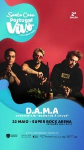 D.A.M.A. – Santa Casa Portugal ao Vivo Super Bock Arena Pavilhão Rosa Mota
