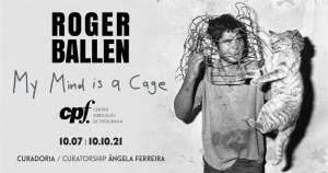 My mind is a Cage de ROGER BALLEN Centro Português de Fotografia (CPF)