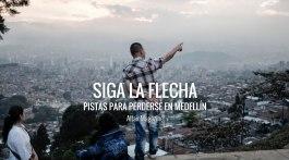 Guia práctica para perderse en Medellín