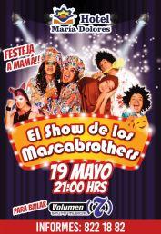 Show Mascabrothers Hotel María dolores SLP