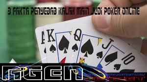 3 Fakta Penyebab Kalah Main Judi Poker Online