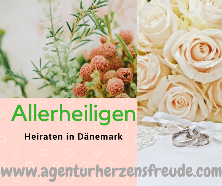 Heiraten in Dänemark Allerheiligen