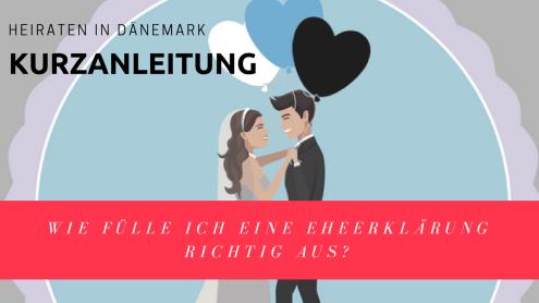 Heiraten in Dänemark wie fülle ich eine Eheerklärung richtig aus