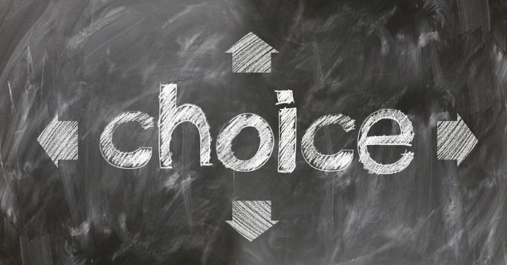 die Wahl haben, zu entscheiden