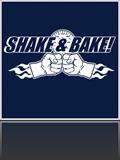 Shake and Bake Baby!