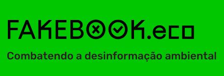 Lançado o site Fakebook.eco com checagem de informações ambientais