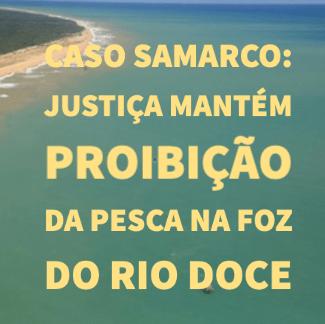 Caso Samarco: Justiça mantém proibição da pesca na foz do rio Doce