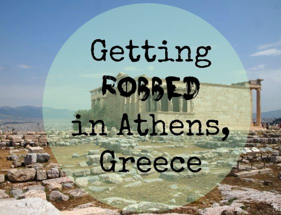 Robbed Athens Greece