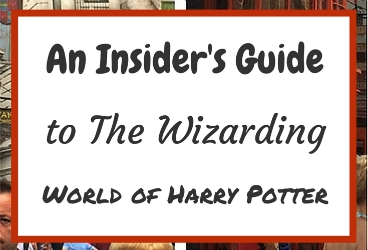 An Insider's Guide to The Wizarding World of Harry Potter
