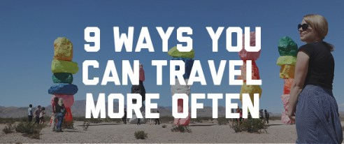 9 ways that you can travel more often