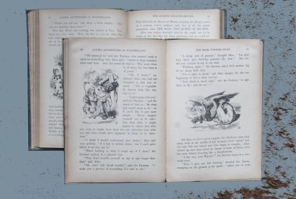 Alice's Adventures In Wonderland by Lewis Carroll. 1898 Illustration by John Tenniel (from my grandmother's 1905 edition) and also Through the Looking-Glass by Lewis Carroll.